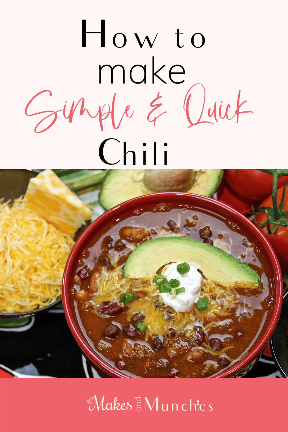 How To Make Simple And Quick Chili Makes And Munchies